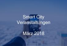 Smart City Veranstaltungen März 2018