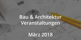 Bau Architektur Events März 2018