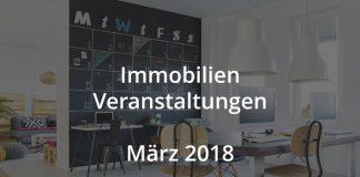 immobilien Veranstaltungen März 2018 Real Estate Events