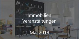 Immobilien Veranstaltung Mai 2018 Real Estate Event Berlin München Hamburg Köln Stuttgart