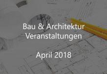 Bau Architektur Veranstaltungen April 2018 Deutschland