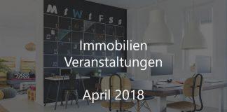 Immobilien Veranstaltungen April 2018