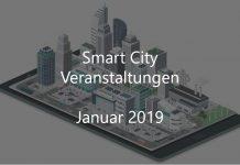 Smart City Veranstaltungen Januar 2019 Events Resilient City Digitalstadt Smarte Stadtentwicklung Digital