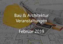 Bau Veranstaltungen Februar 2019 Architektur Events