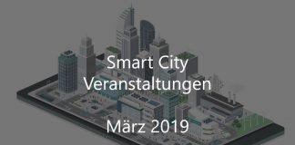 Smart City März 2019 Veranstaltungen Gebaute Welt Stadtentwicklung Digital
