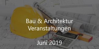 Bauindustrie Events Juni 2019