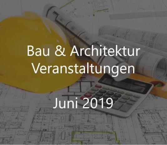 Bauindustrie Events Juni 2019