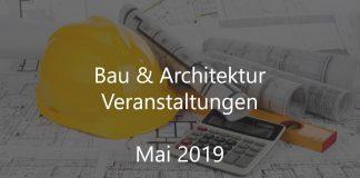 Bauwirtschaft Mai 2019 Veranstaltungen