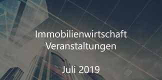 Immobilienbranche Events Juli 2019