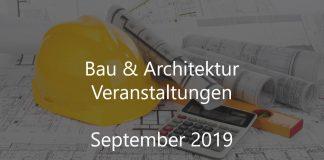Bauwirtschaft Events September 2019 Bau Veranstaltungen