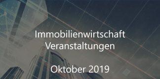 Immobilien Veranstaltungen Oktober 2019 Immobilienbranche Immobilienwirtschaft