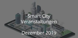 Smart City Dezember 2019 Event Stadtentwicklung Digital Mobilität Energie Gebaute Welt