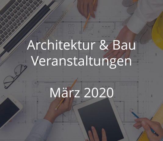 Bau Veranstaltungen März 2020