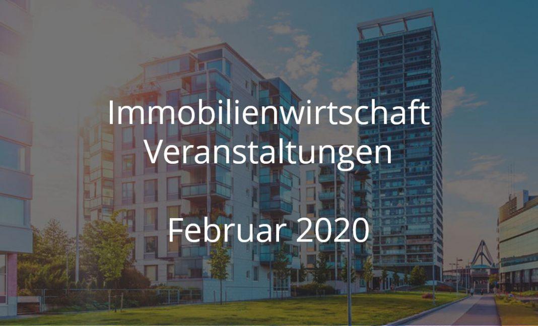Immobilien Events Februar 2020 Immobilienwirtschaft Veranstaltungen