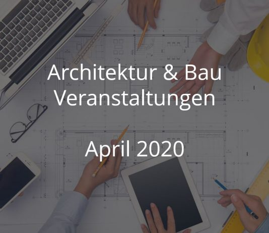 Bauwirtschaft Events April 2020