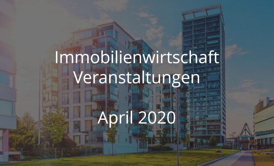 Immobilienwirtschaft Events April 2020